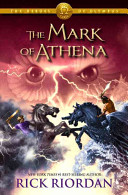 The Heroes of Olympus - Book Three: Mark of Athena by Rick Riordan
