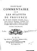 Nouveau commentaire sur les Statuts de Provence. Tome 1