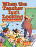 When The Teacher isn t Looking