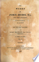 The works of John Home  To which is prefixed  an account of his life and writings  by H  Mackenzie