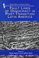 Fault Lines of Democracy in Post transition Latin America