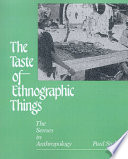 The Taste of Ethnographic Things