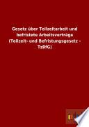 Gesetz über Teilzeitarbeit und befristete Arbeitsverträge (Teilzeit- und Befristungsgesetz - TzBfG)