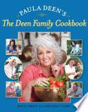 Paula Deen S The Deen Family Cookbook