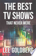 The Best TV Shows That Never Were