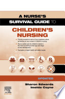 A Survival Guide To Children S Nursing Updated Edition E Book