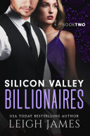 Silicon Valley Billionaires: Book Two Book
