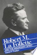 download ebook robert m. la follette and the insurgent spirit pdf epub