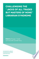 Challenging The Jacks Of All Trades But Masters Of None Librarian Syndrome