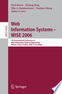 Web Information Systems - WISE 2006 : on web information systems engineering, wise 2006, held...
