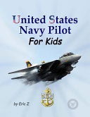 United States Navy Pilot - for Kids!