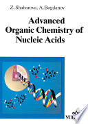 Advanced Organic Chemistry Of Nucleic Acids book