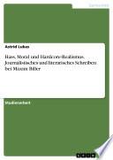 Hass  Moral und Hardcore Realismus  Journalistisches und literarisches Schreiben bei Maxim Biller