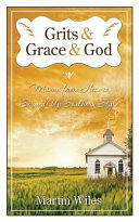 Grits and Grace and God