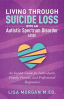 Living Through Suicide Loss with an Autistic Spectrum Disorder  ASD
