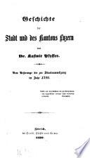 Geschichte der Stadt und des Kantons Luzern