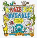 A MAZE ING Animals