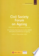 Civil Society Forum on Ageing: NGO Forum and Research Forum: Civil society contribution to the UNECE Ministerial Conference on Ageing: León, 5th November 2007