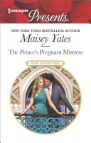 The Prince's Pregnant Mistress : to threaten prince raphael desantis's secret...