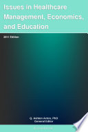 Issues in Healthcare Management  Economics  and Education  2011 Edition
