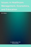 Issues in Healthcare Management, Economics, and Education: 2011 Edition