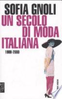 Un secolo di moda italiana  1900 2000