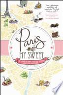 Paris, My Sweet : copywriter, describing her samplings of desserts and...
