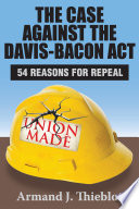 The Case Against the Davis-Bacon Act
