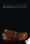 Book Follow Me into the Dark