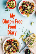 My Gluten Free Food Diary