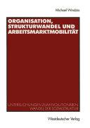 Organisation, Strukturwandel und Arbeitsmarktmobilität