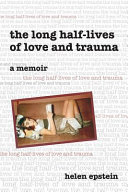 Book The Long Half lives of Love and Trauma