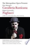 The Metropolitan Opera Presents  Mascagni s Cavalleria Rusticana Leoncavallo s Pagliacci