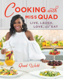 Cooking with Miss Quad: Live, Laugh, Love and Eat Book