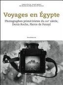 Voyages en Égypte Ce Lointain Et Mythique Orient