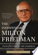 The Indispensable Milton Friedman