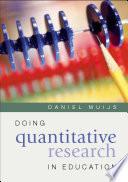 Doing Quantitative Research in Education