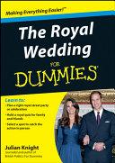 The Royal Wedding For Dummies, Enhanced Edition