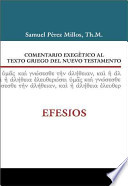 Comentario Exegetico Al Texto Griego Del Nuevo Testamento: Efesios : commentary joins the gramatical analysis of the greek...