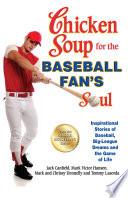 Chicken Soup for the Baseball Fan s Soul