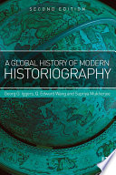 A Global History of Modern Historiography And Comparative Perspective On The Topic A