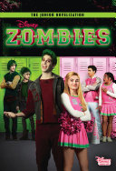Disney Zombies Junior Novelization (Disney Zombies) Disney Channel Original Movie That Premieres February 16