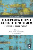 Geo-economics and Power Politics in the 21st Century