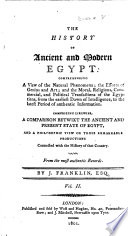 The History of Ancient and Modern Egypt  Comprizing a Comparison Betwixt the Ancient and Present State  and Philosophic View of Those Remarkable Productions Connected with the History of that Country Book PDF
