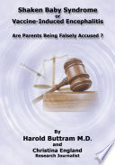 Shaken Baby Syndrome or Vaccine Induced Encephalitis   Are Parents Being Falsely Accused