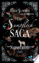 Die Sumpfloch Saga Sammelband 2