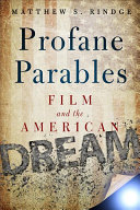 Profane Parables  Film and the American Dream