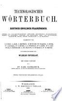 Technologisches Worterbuch in deutscher, franzosischer und englischer Sprache bearb. von E. Althans [u.a.] und hrsg. von C. Rumpf, O. Mothes [und] W. Unverzagt. Mit einem Vorwort von Karl Karmarsch. 2. vollstandig umgearb. Aufl