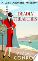Deadly Treasures  A Lady Alkmene Cosy Mystery  Book 3