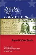 Money  Politics  and the Constitution